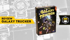 Review - Galaxy Trucker: siga bem caminhoneiro espacial