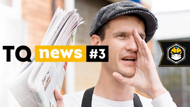 TQ News #3