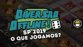 o que jogamos no Diversão Offline 2019