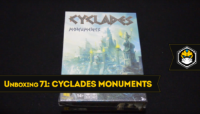 Unboxing 71 - Cyclades: Monuments