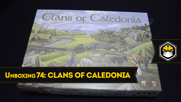 Unboxing 74 - Clans Of Caledonia (Kickstarter)