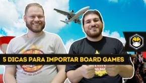5 dicas para importar board games