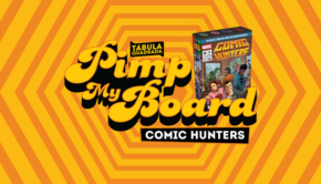 Pimp My Board: Comic Hunters