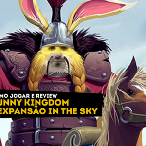 Bunny Kingdom e expansão In The Sky